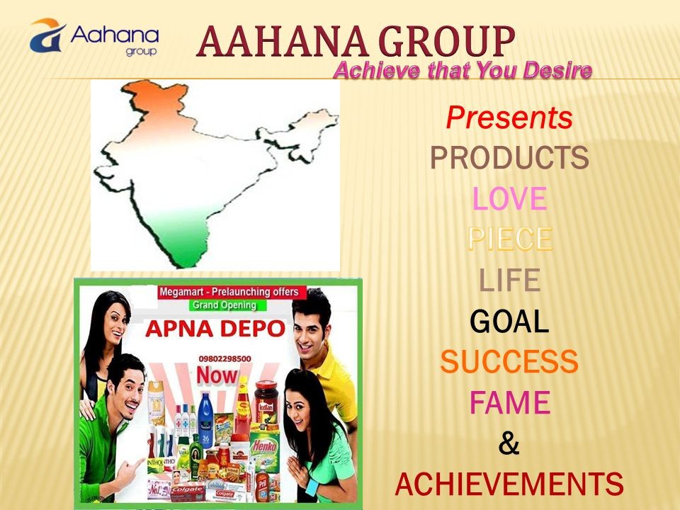 AAHANA GROUP Presents PRODUCTS LOVE PIECE LIFE GOAL SUCCESS FAME &