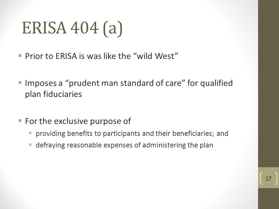 ERISA 404 (a) Prior to ERISA is was like the wild West