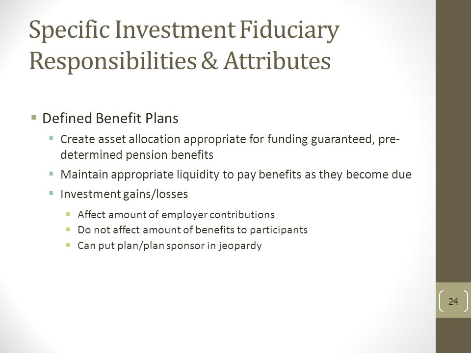 Specific Investment Fiduciary Responsibilities & Attributes