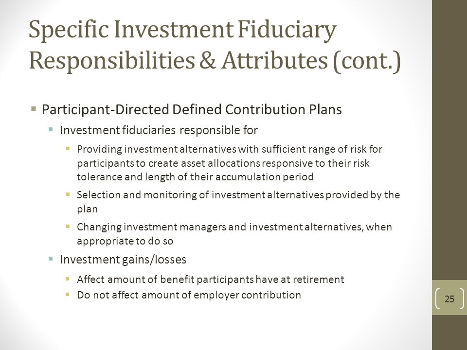 Specific Investment Fiduciary Responsibilities & Attributes (cont.)