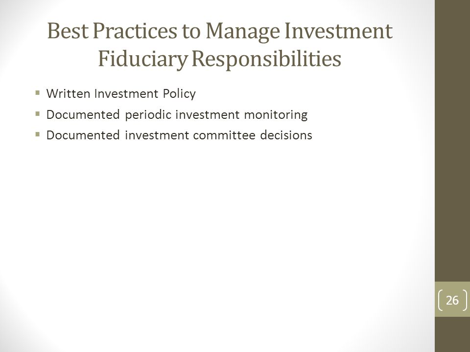 Best Practices to Manage Investment Fiduciary Responsibilities
