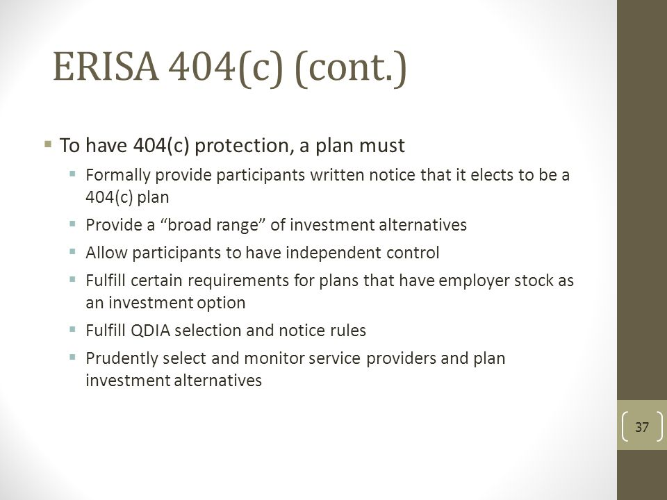 ERISA 404(c) (cont.) To have 404(c) protection, a plan must