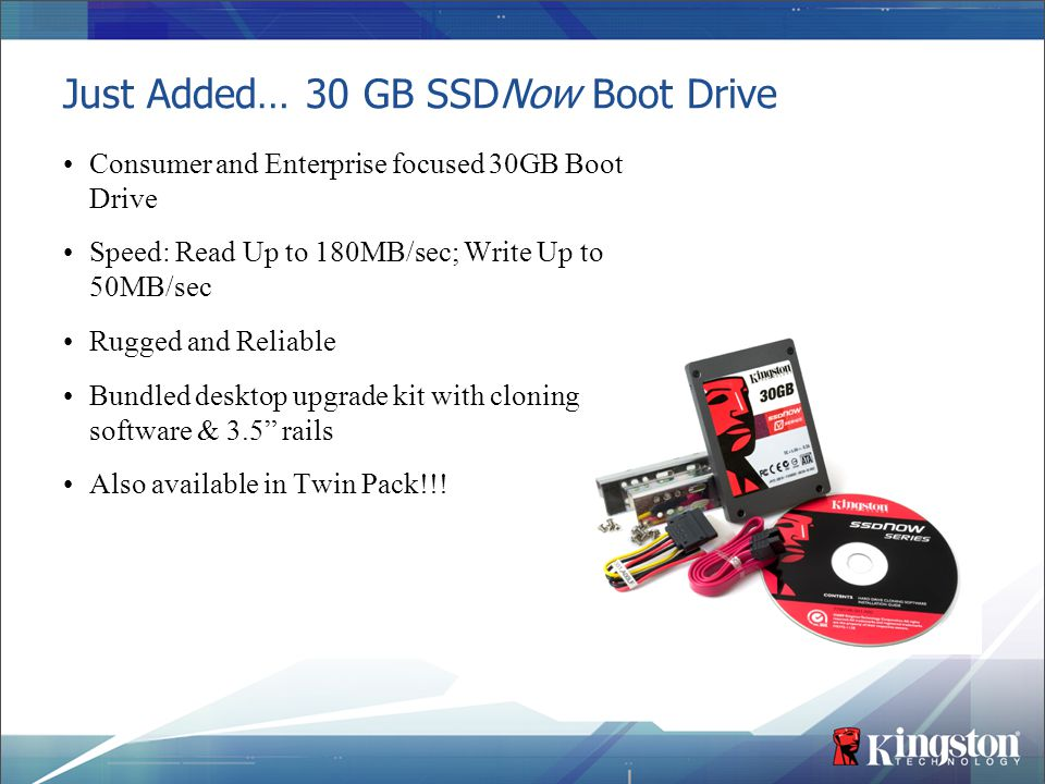 Just Added… 30 GB SSDNow Boot Drive