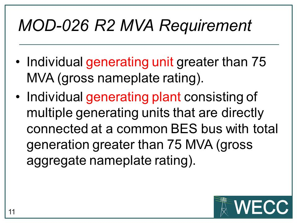 MOD-026 R2 MVA Requirement Individual generating unit greater than 75 MVA (gross nameplate rating).