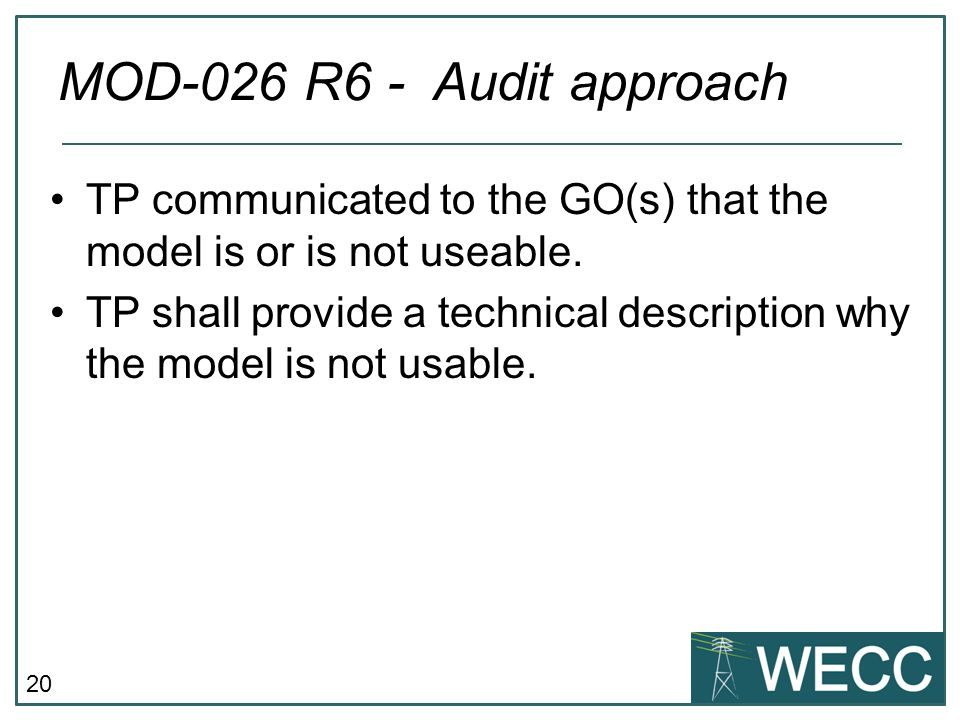 MOD-026 R6 - Audit approach TP communicated to the GO(s) that the model is or is not useable.