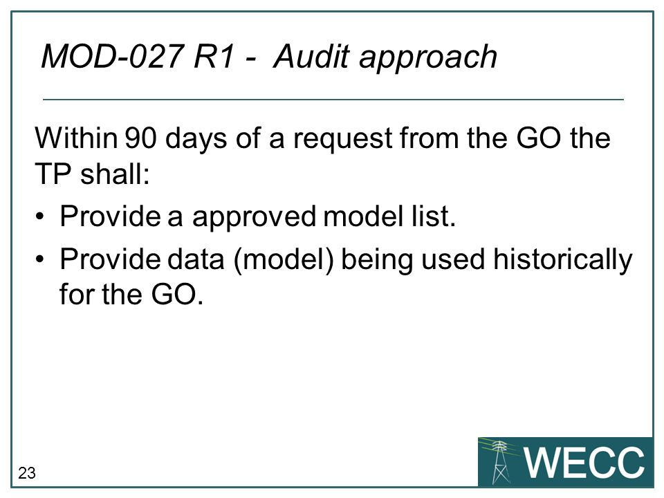 MOD-027 R1 - Audit approach Within 90 days of a request from the GO the TP shall: Provide a approved model list.