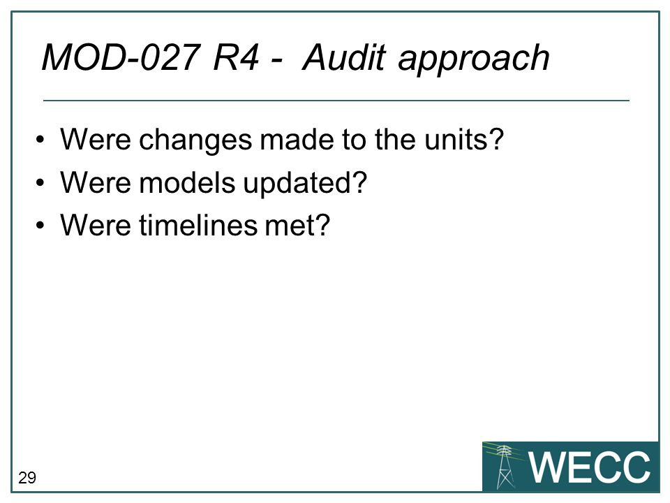 MOD-027 R4 - Audit approach Were changes made to the units