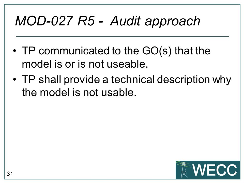 MOD-027 R5 - Audit approach TP communicated to the GO(s) that the model is or is not useable.