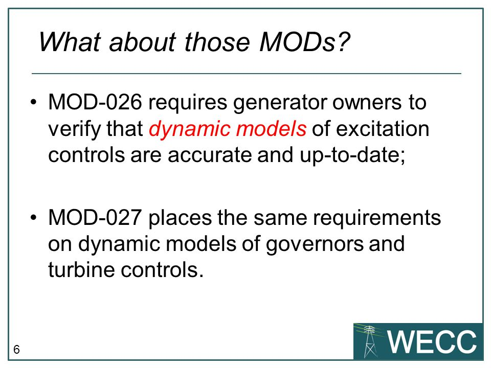 What about those MODs MOD-026 requires generator owners to verify that dynamic models of excitation controls are accurate and up-to-date;