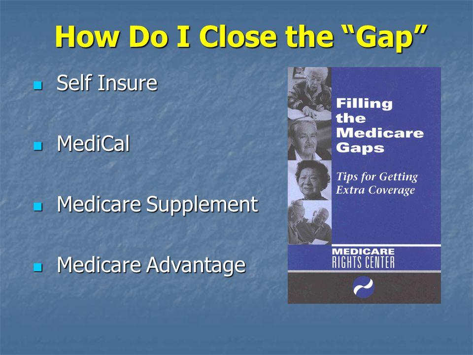 How Do I Close the Gap Self Insure MediCal Medicare Supplement