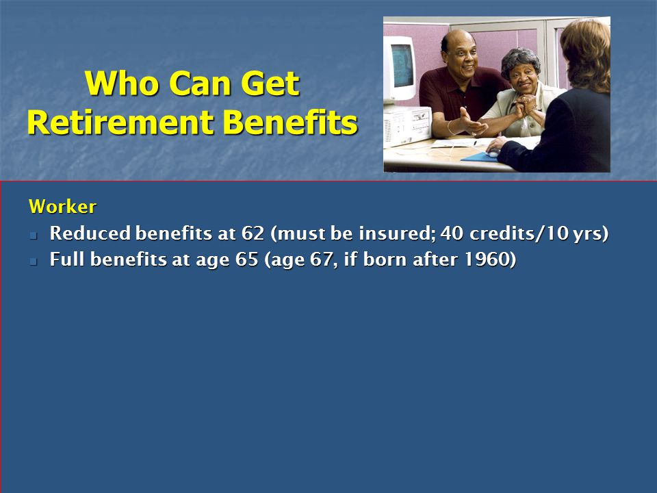 Who Can Get Retirement Benefits