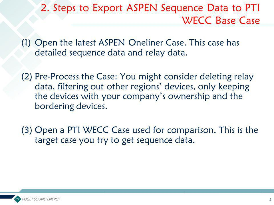 2. Steps to Export ASPEN Sequence Data to PTI WECC Base Case
