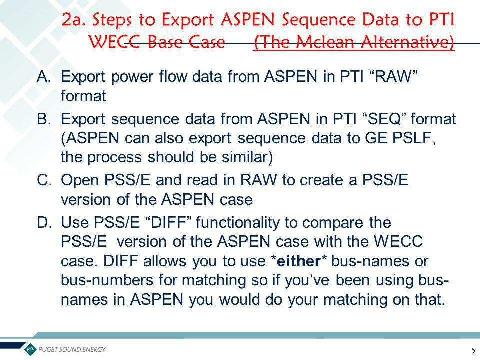 2a. Steps to Export ASPEN Sequence Data to PTI WECC Base Case (The Mclean Alternative)