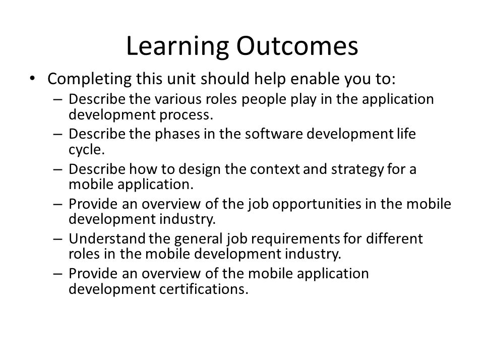 Learning Outcomes Completing this unit should help enable you to: