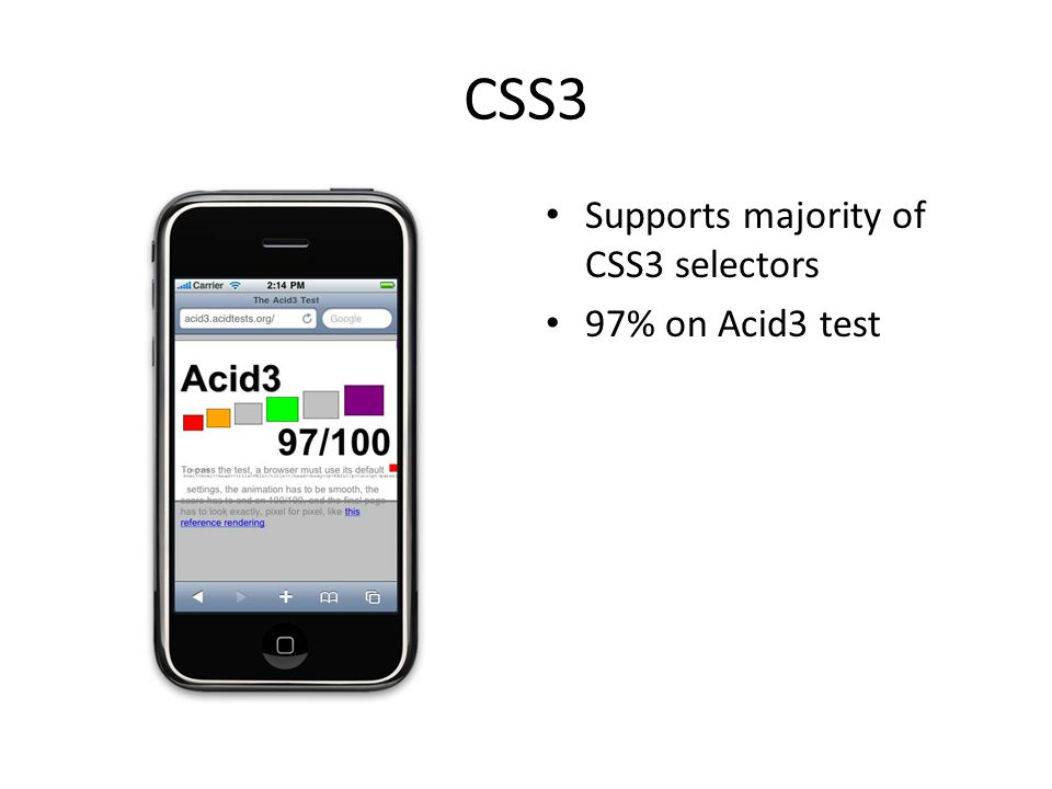 CSS3 Supports majority of CSS3 selectors 97% on Acid3 test