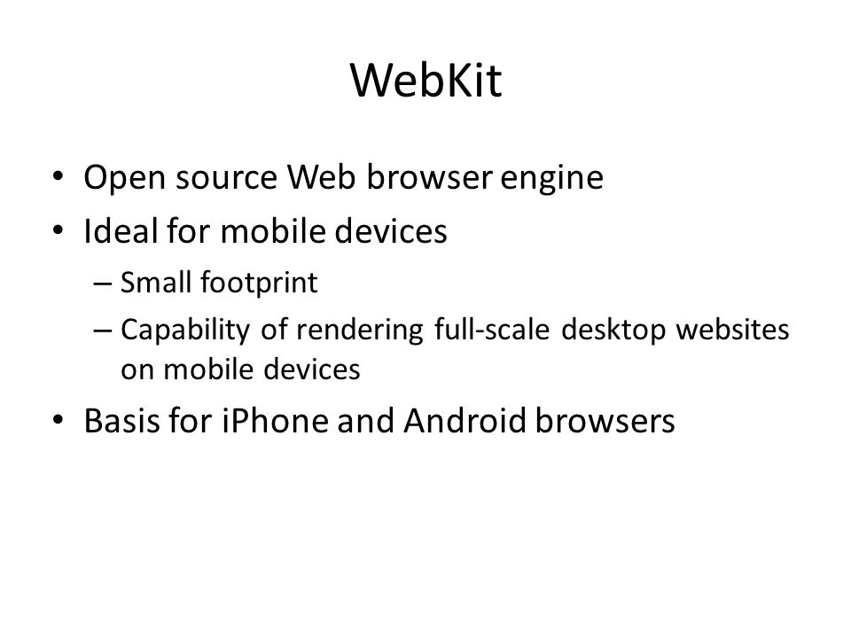 WebKit Open source Web browser engine Ideal for mobile devices