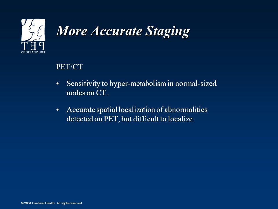 More Accurate Staging PET/CT