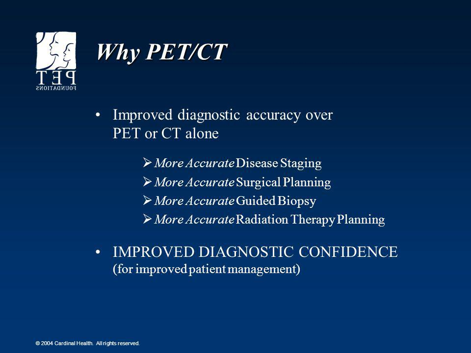 Why PET/CT Improved diagnostic accuracy over PET or CT alone