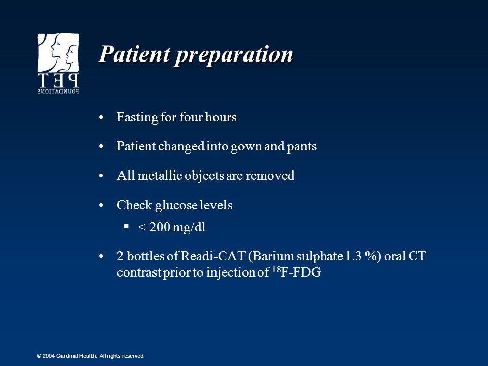 Patient preparation Fasting for four hours