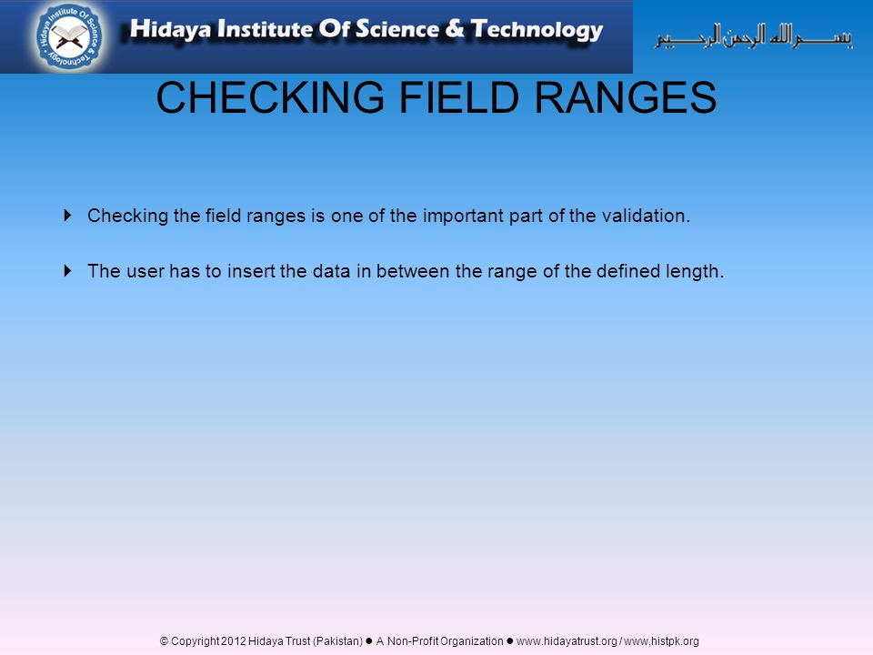CHECKING FIELD RANGES Checking the field ranges is one of the important part of the validation.