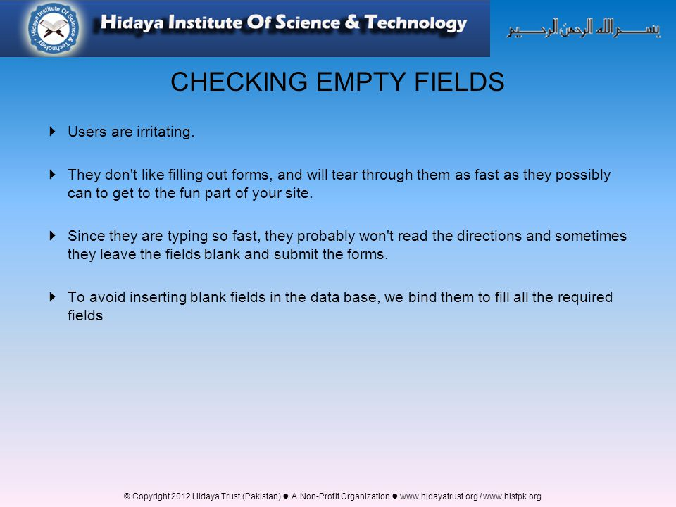 CHECKING EMPTY FIELDS Users are irritating.
