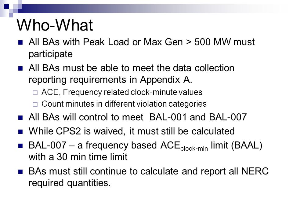 Who-What All BAs with Peak Load or Max Gen > 500 MW must participate.