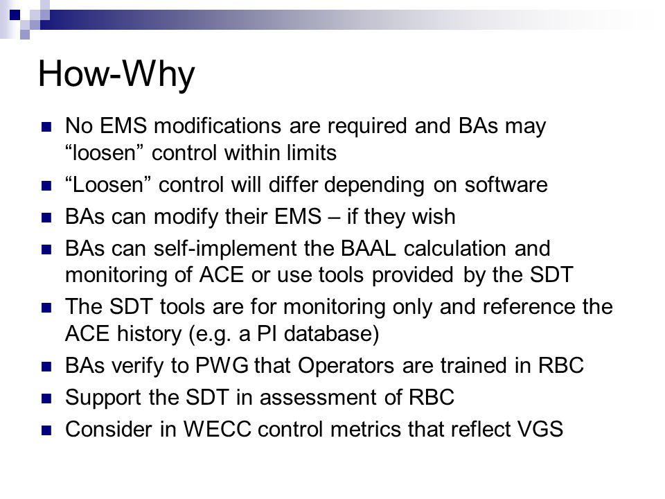 How-Why No EMS modifications are required and BAs may loosen control within limits. Loosen control will differ depending on software.