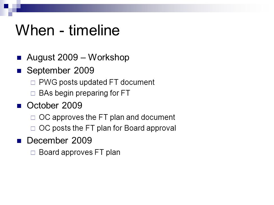 When - timeline August 2009 – Workshop September 2009 October 2009