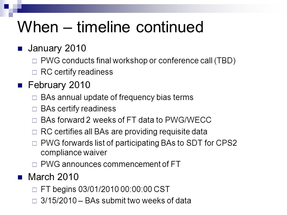 When – timeline continued