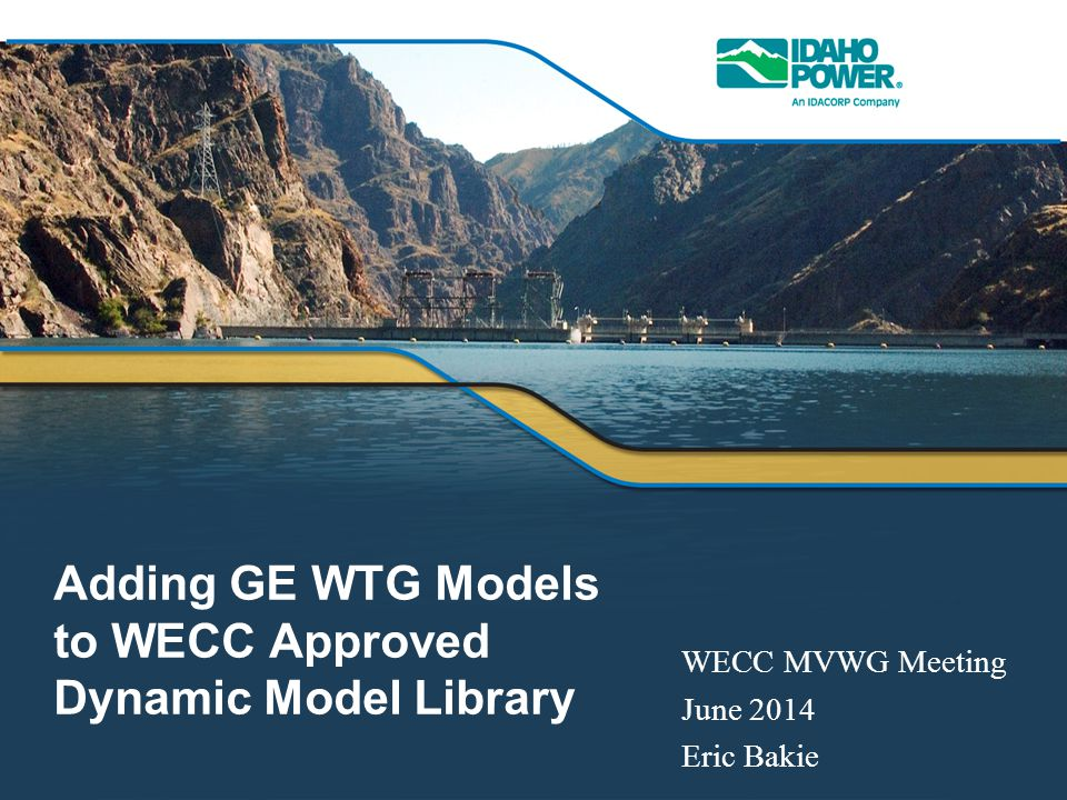 Adding GE WTG Models to WECC Approved Dynamic Model Library