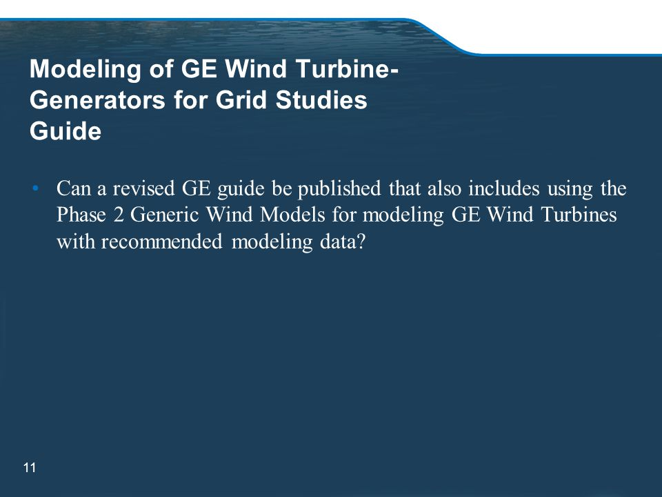Modeling of GE Wind Turbine-Generators for Grid Studies Guide