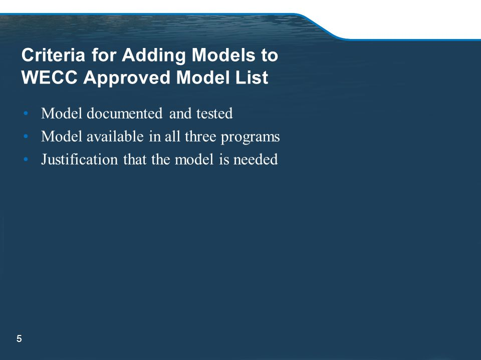 Criteria for Adding Models to WECC Approved Model List