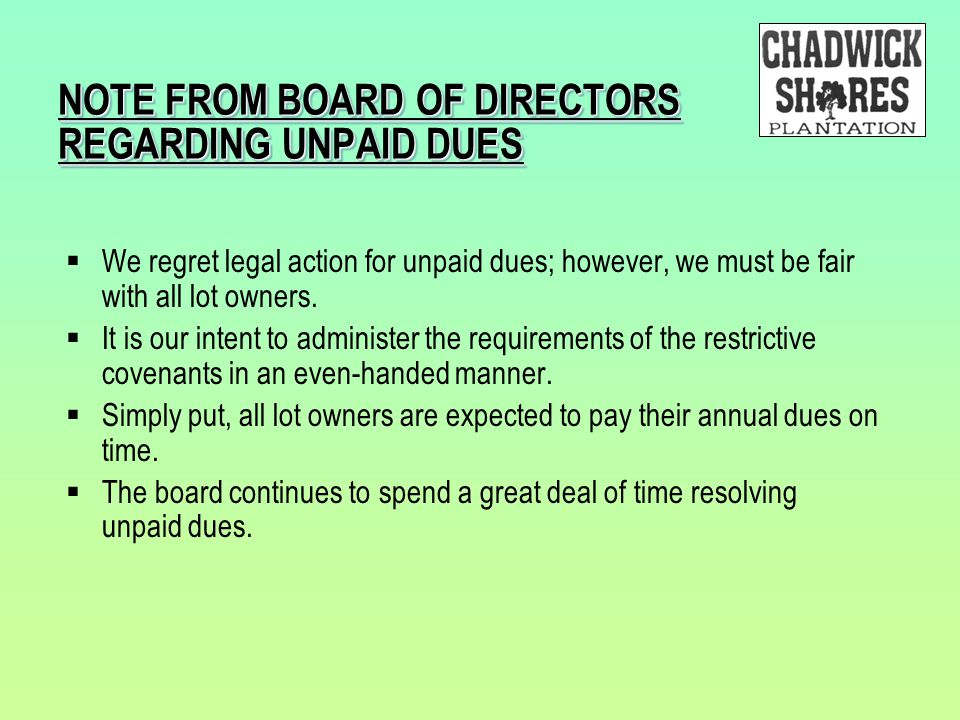 NOTE FROM BOARD OF DIRECTORS REGARDING UNPAID DUES