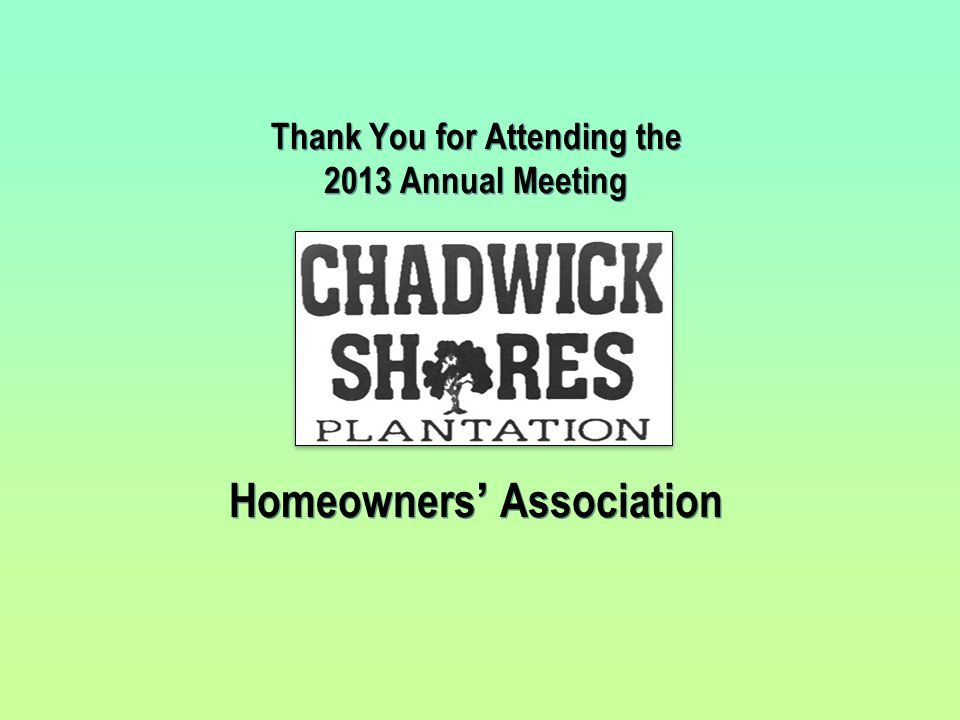 Thank You for Attending the 2013 Annual Meeting Homeowners' Association