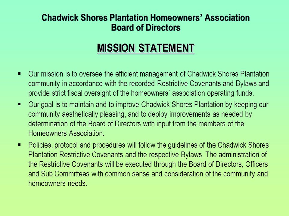 Chadwick Shores Plantation Homeowners' Association Board of Directors MISSION STATEMENT