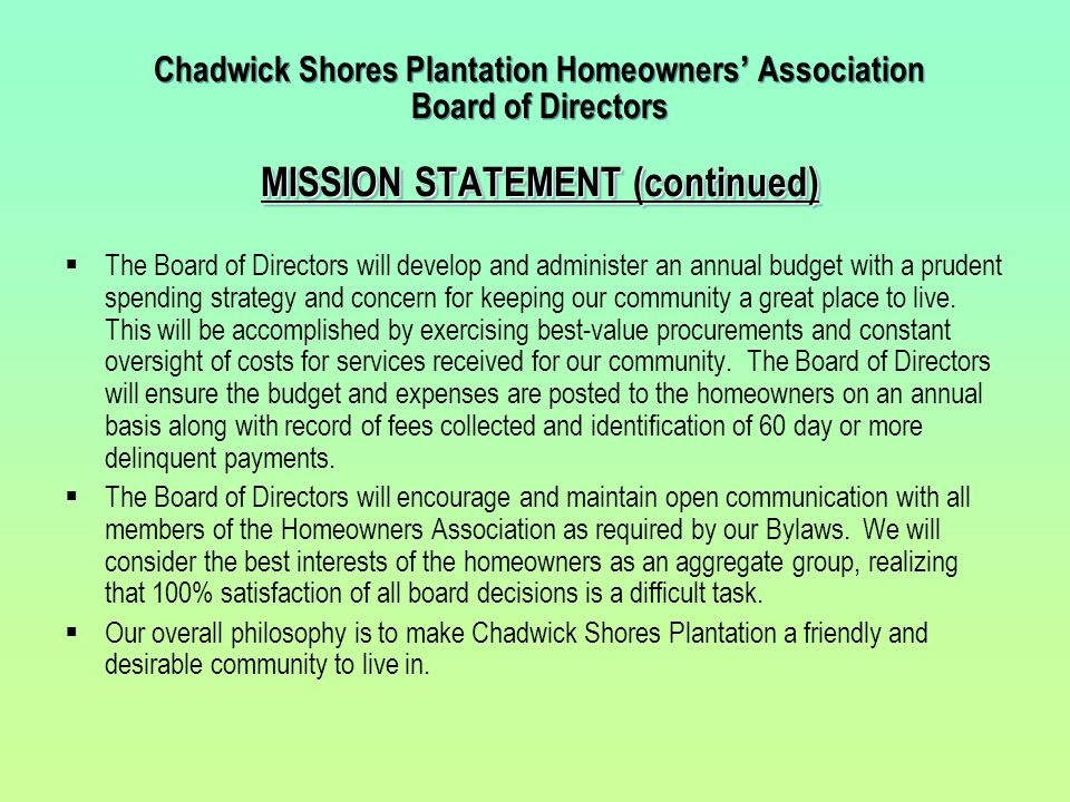 Chadwick Shores Plantation Homeowners' Association Board of Directors MISSION STATEMENT (continued)