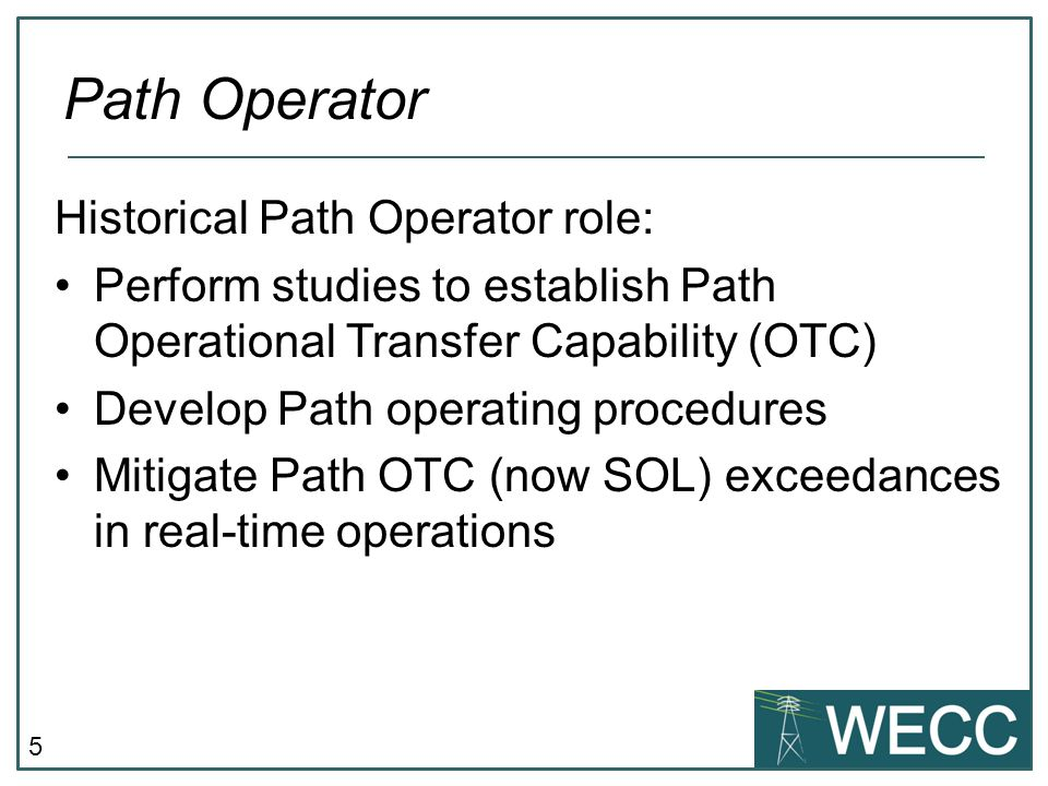 Path Operator Historical Path Operator role:
