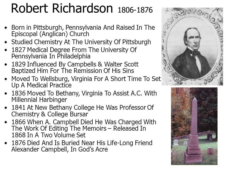 Robert Richardson 1806-1876 Born in Pittsburgh, Pennsylvania And Raised In The Episcopal (Anglican) Church.