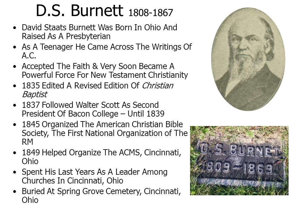 D.S. Burnett 1808-1867 David Staats Burnett Was Born In Ohio And Raised As A Presbyterian. As A Teenager He Came Across The Writings Of A.C.