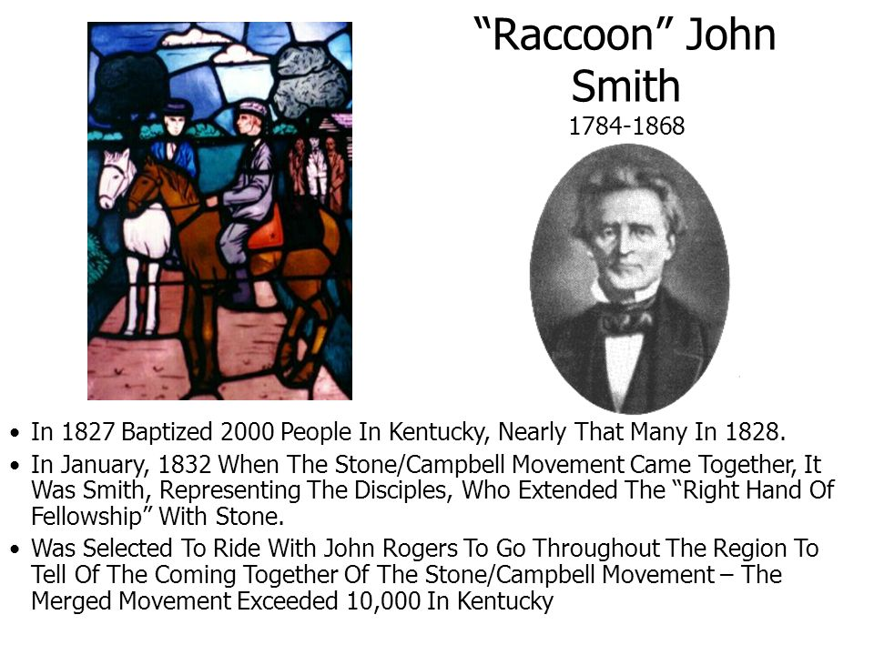Raccoon John Smith 1784-1868 In 1827 Baptized 2000 People In Kentucky, Nearly That Many In 1828.