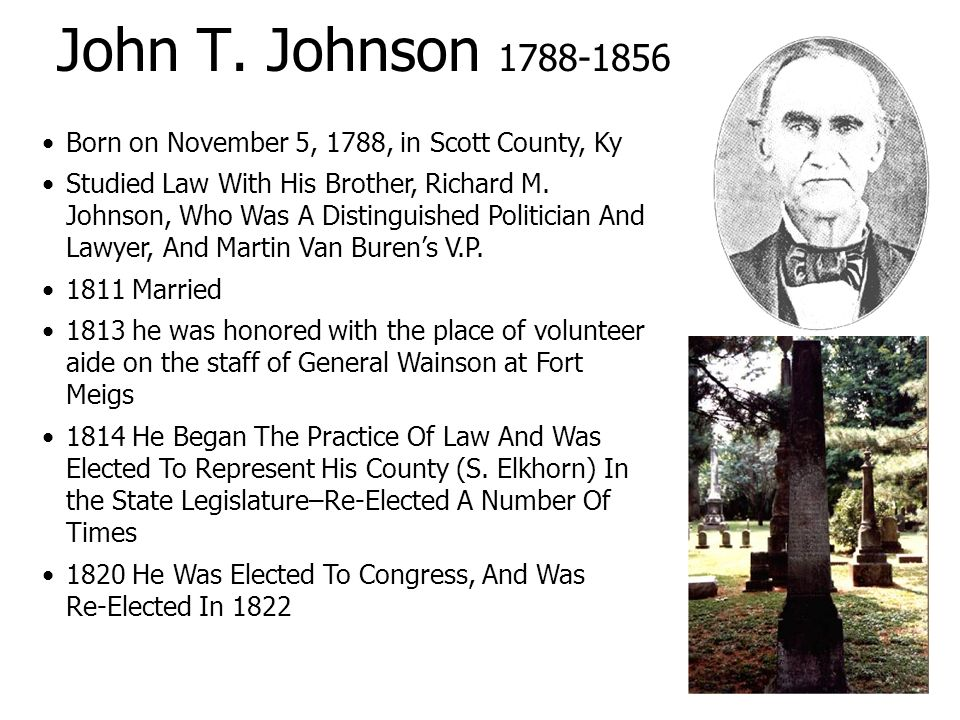 John T. Johnson 1788-1856 Born on November 5, 1788, in Scott County, Ky.