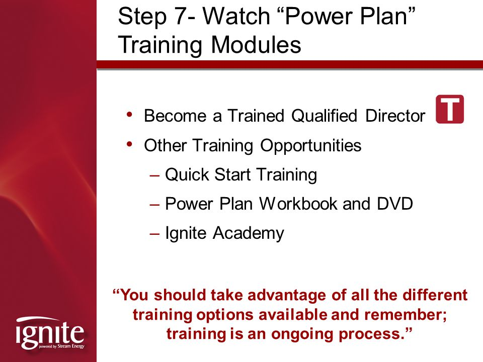 Step 7- Watch Power Plan Training Modules
