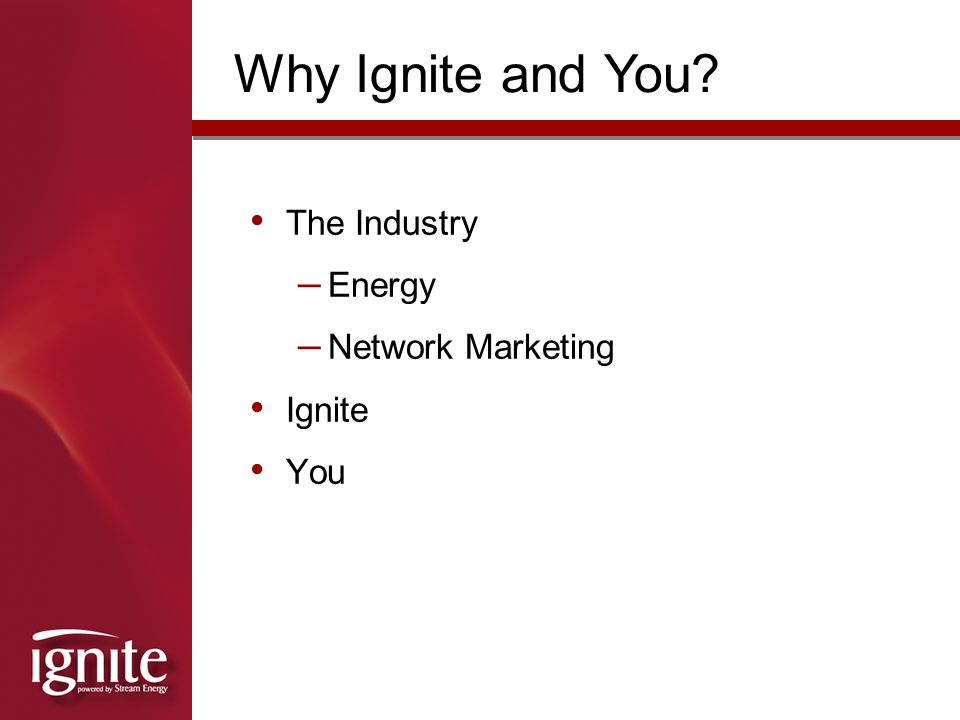 Why Ignite and You The Industry Energy Network Marketing Ignite You