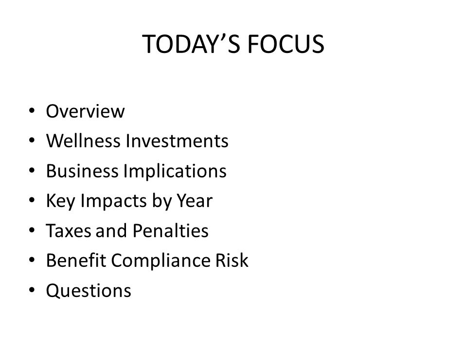 TODAY'S FOCUS Overview Wellness Investments Business Implications