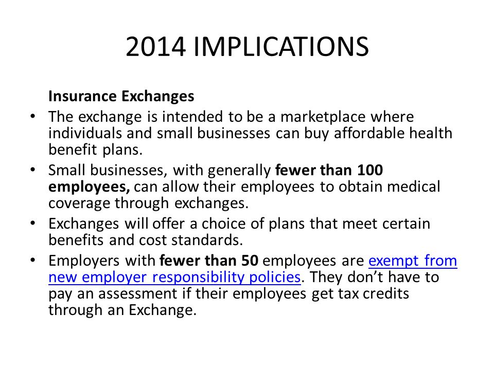 2014 IMPLICATIONS Insurance Exchanges