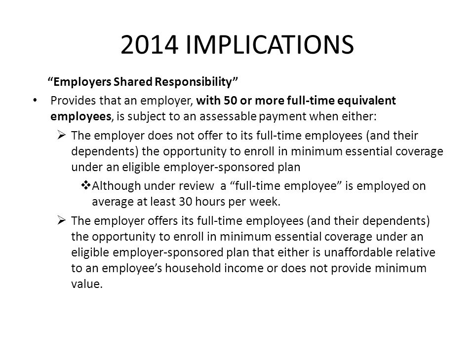 2014 IMPLICATIONS Employers Shared Responsibility