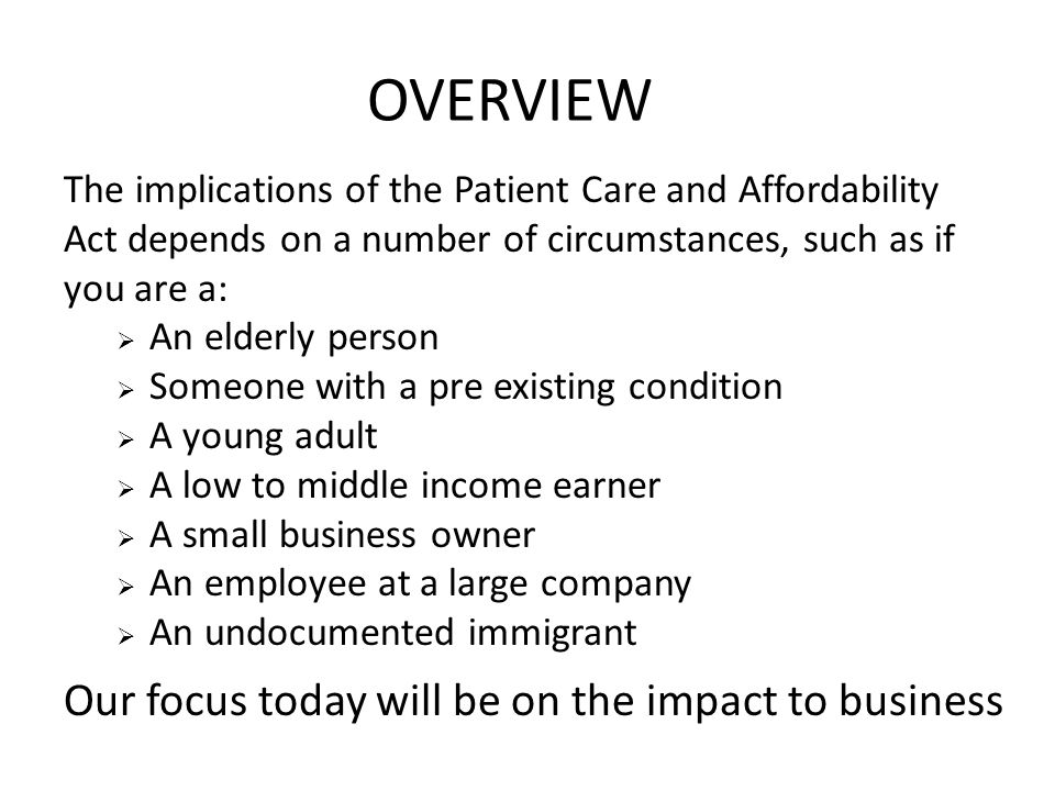 OVERVIEW Our focus today will be on the impact to business