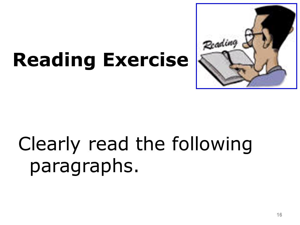 Reading Exercise Clearly read the following paragraphs.