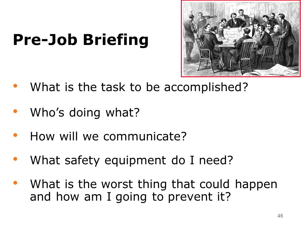 Pre-Job Briefing What is the task to be accomplished