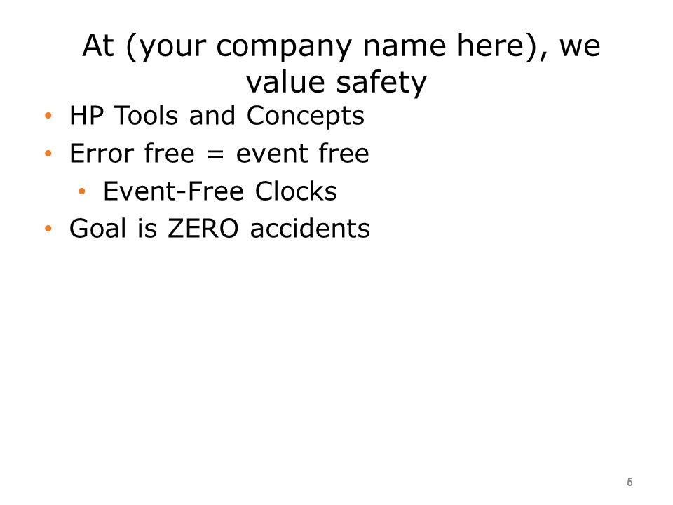 At (your company name here), we value safety